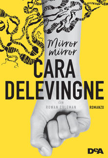 Mirror Mirror - Rowan Coleman,Cara Delevingne,Ilaria Katerinov,Francesca Mastruzzo - ebook