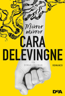 Mirror mirror - Cara Delevingne,Rowan Coleman - copertina