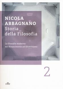 Nordestcaffeisola.it Storia della filosofia. Vol. 2: La filosofia moderna: dal Rinascimento all'illuminismo. Image