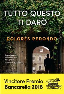 Tutto questo ti darò - Dolores Redondo - copertina