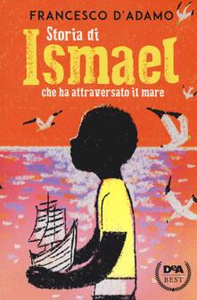 Storia di Ismael che ha attraversato il mare - Francesco D'Adamo - copertina