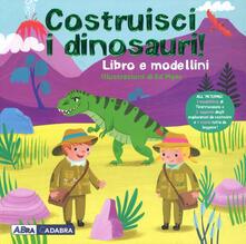 Ristorantezintonio.it Costruisci i dinosauri. Ediz. a colori. Con gadget Image