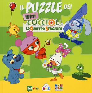 Il puzzle dei Mini Cuccioli. Le quattro stagioni. Libro puzzle. Ediz. a colori