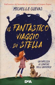 Il fantastico viaggio di Stella. Unamicizia ai confini delluniverso.pdf