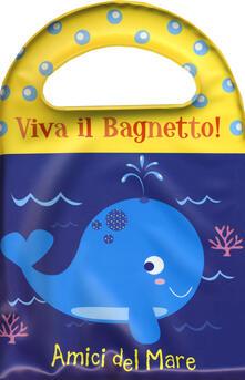 Amici del mare. Viva il bagnetto!.pdf
