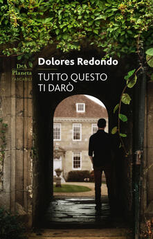 Tutto questo ti darò - Dolores Redondo,Ascanio Temonte - ebook