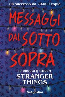 Messaggi dal sotto sopra. Dentro il mondo di Stranger Things - Marilisa Pollastro,Guy Adams - ebook