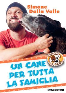 Un cane per tutta la famiglia. Missione cuccioli - Simone Dalla Valle - ebook