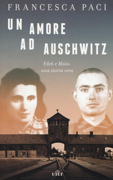 Writersfactory.it Un amore ad Auschwitz. Edek e Mala: una storia vera. Con ebook Image