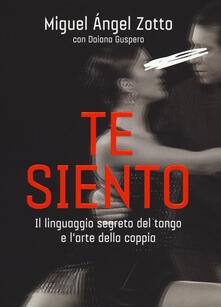 Ristorantezintonio.it Te siento. Il linguaggio segreto del tango e l'arte della coppia Image