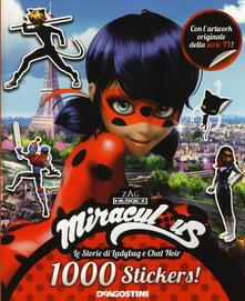 Fondazionesergioperlamusica.it 1000 stickers! Miraculous. Le storie di Ladybug e Chat Noir. Con adesivi. Ediz. a colori Image