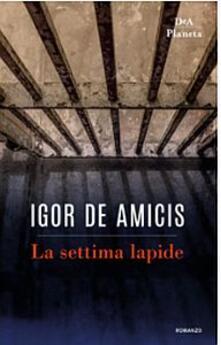 La settima lapide - Igor De Amicis - copertina