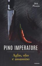 Libro Aglio, olio e assassino Pino Imperatore