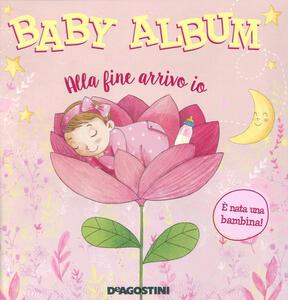 Libro Baby album. Alla fine arrivo io. È nata una bambina! Tea Orsi