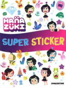 Amatigota.it Super sticker. Hanazuki. Con adesivi. Ediz. a colori Image