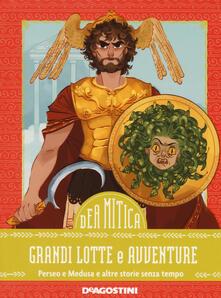 Criticalwinenotav.it Grandi lotte e avventure. Perseo e Medusa e altre storie senza tempo Image