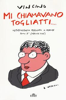 Scacciamoli.it Mi chiamavano Togliatti. Autobiografia disegnata a dispense. Con ebook. Vol. 1: (Abbiate fede). Image