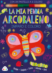 Parcoarenas.it La mia penna arcobaleno. Imparo e coloro. Con gadget Image