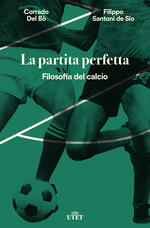 La partita perfetta. Filosofia del calcio