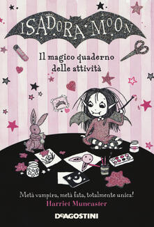 Ristorantezintonio.it Il magico quaderno delle attività. Isadora Moon Image