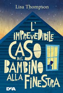 L' imprevedibile caso del bambino alla finestra - Lisa Thompson - copertina