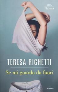 Se mi guardo da fuori - Teresa Righetti - copertina