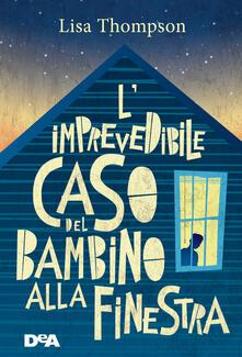 L' imprevedibile caso del bambino alla finestra - Mike Lowery,Lisa Thompson,Valentina Zaffagnini - ebook