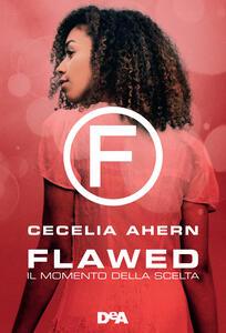 Il momento della scelta. Flawed - Cecelia Ahern,Giovanna Scocchera - ebook