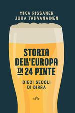 Storia dell'Europa in 24 pinte. Dieci secoli di birra