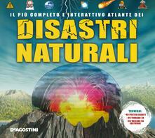 Premioquesti.it Il più completo e interattivo atlante dei disastri naturali. Ediz. illustrata. Con gadget. Con Poster Image