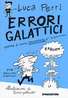 Errori galattici. Errare è umano, perseverare è scientifico.pdf