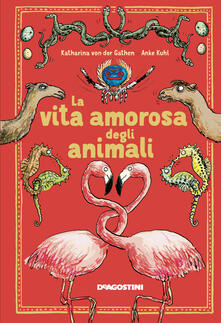 Capturtokyoedition.it La vita amorosa degli animali. Ediz. a colori Image