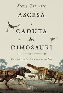 Ascesa e caduta dei dinosauri. La vera storia di un mondo perduto. Con ebook.pdf