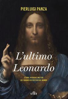 L' ultimo Leonardo. Storia, intrighi e misteri del quadro più costoso del mondo. Con ebook - Pierluigi Panza - copertina
