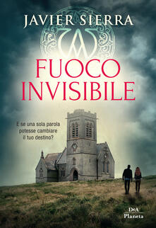 Fuoco invisibile - Claudia Acher Marinelli,Javier Sierra - ebook