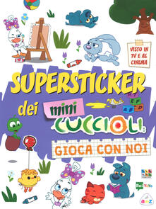 Ipabsantonioabatetrino.it Super stickers dei Mini Cuccioli. Gioca con noi. Con adesivi. Ediz. a colori Image