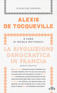 Libro La rivoluzione democratica in Francia. Scritti politici. Con e-book Alexis de Tocqueville