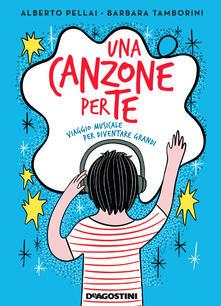 Una canzone per te. Viaggio musicale per diventare grandi - Alberto Pellai,Barbara Tamborini,Enrica Mannari - ebook