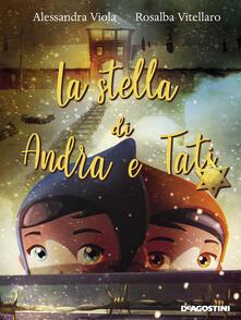 La stella di Andra e Tati - Alessandra Viola,Rosalba Vitellaro - copertina
