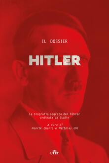 Birrafraitrulli.it Il dossier Hitler. La biografia segreta del Fu?hrer ordinata da Stalin Image