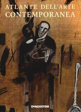 Libro Atlante dell'arte contemporanea. Ediz. illustrata