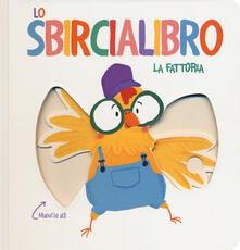 Associazionelabirinto.it La fattoria. Lo sbircialibro. Ediz. a colori Image