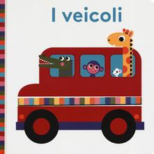Ristorantezintonio.it I veicoli. Bright baby. Ediz. a colori Image