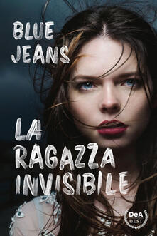 La ragazza invisibile - Blue Jeans,Sara Cavarero - ebook