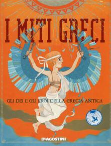 I miti greci. Gli dei e gli eroi della Grecia antica.pdf