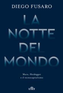 La notte del mondo. Marx, Heidegger e il tecnocapitalismo - Diego Fusaro - copertina