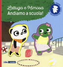 Lattuga e Mimosa. Andiamo a scuola! Le mie prime silhouette. Ediz. a colori.pdf