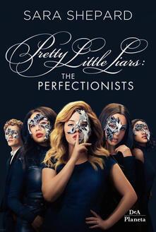 The perfectionists. Pretty little liars - Sara Shepard - copertina