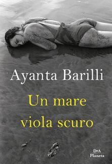 Un mare viola scuro - Ayanta Barilli,Francesca Cristoffanini - ebook