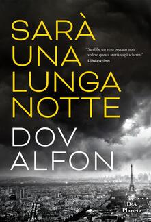 Sarà una lunga notte - Dov Alfon,Valentina Zaffagnini - ebook